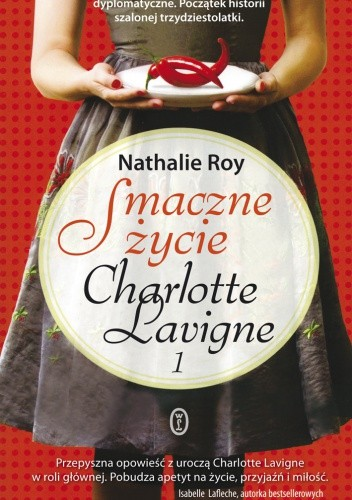"""Przez żołądek do...? """"Smaczne życie Charlotte Laving"""" Nathalie Roy"""