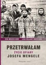 Przetrwałam. Życie ofiary Josefa Mengele - Eva Mozes Kor