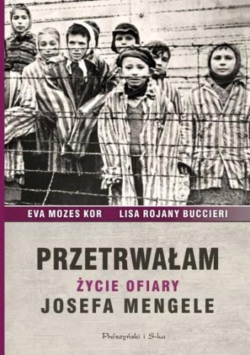 Okładka książki Przetrwałam. Życie ofiary Josefa Mengele