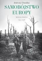Samobójstwo Europy. Wielka wojna 1914-1918