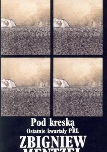Okładka książki Pod kreską. Ostatnie kwartały PRL