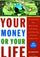 Your money or your life - transforming your relationship with money and achieving financial independence