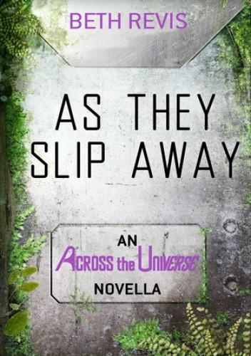 Okładka książki As they slip away
