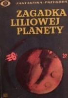 Zagadka liliowej planety. Opowiadania fantastyczne