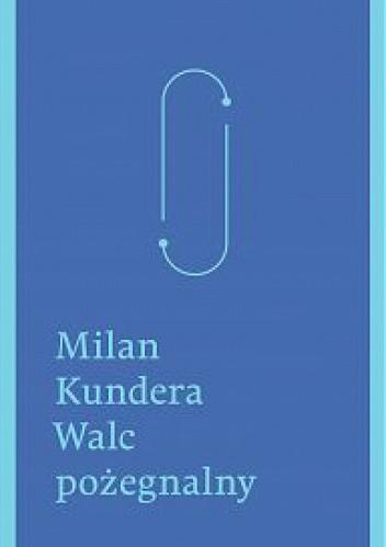 Milan Kundera - Walc po�egnalny