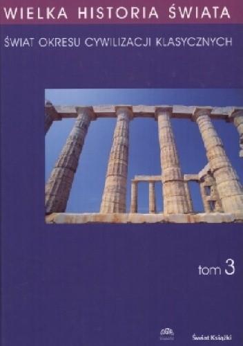 Okładka książki Świat okresu cywilizacji klasycznych