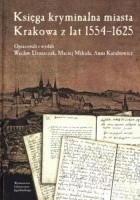 Księga kryminalna miasta Krakowa z lat 1554-1625