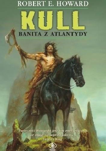 Okładka książki Kull. Banita z Atlantydy