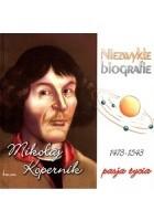 Mikołaj Kopernik 1473-1543. Pasja życia