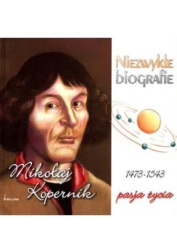 Okładka książki Mikołaj Kopernik 1473-1543. Pasja życia