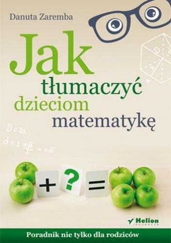 Okładka książki Jak tłumaczyć dzieciom matematykę