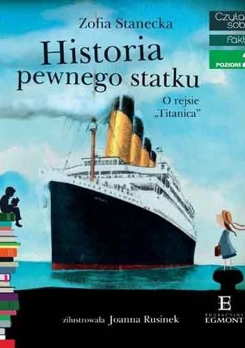 """Okładka książki Historia pewnego statku. O rejsie """"Titanica"""""""