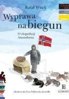 Wyprawa na biegun. O ekspedycji Amundsena