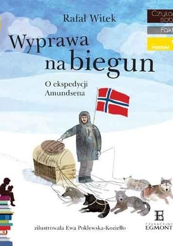 Okładka książki Wyprawa na biegun. O ekspedycji Amundsena