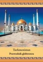 Turkmenistan. Przewodnik globtrotera