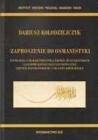 Zaproszenie do osmanistyki. Typologia i charakterystyka źródeł muzułmańskich sąsiadów dawnej Rzeczypospolitej: Imperium Osmańskiego i Chanatu Krymskiego