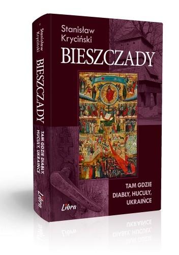 Okładka książki Bieszczady. Tam gdzie diabły, hucuły, ukraińce