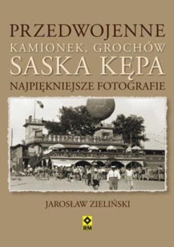 Okładka książki Przedwojenne Kamionek, Grochów, Saska Kępa