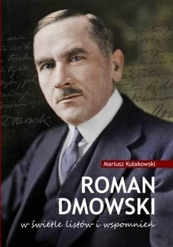 Okładka książki Roman Dmowski w świetle listów i wspomnień