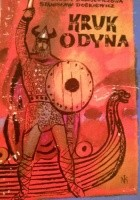 Kruk Odyna: Opowieść o Ragnarze Lodbroku przesławnym wikingu IX