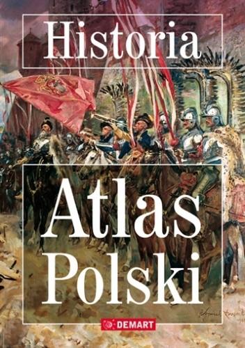 Okładka książki Historia. Atlas Polski