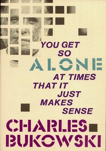 Okładka książki You Get So Alone at Times That it Just Makes Sense