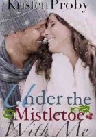 Under The Mistletoe With Me