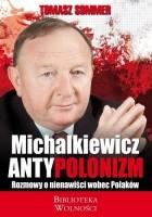 Michalkiewicz - Antypolonizm. Rozmowy o nienawiści wobec Polaków
