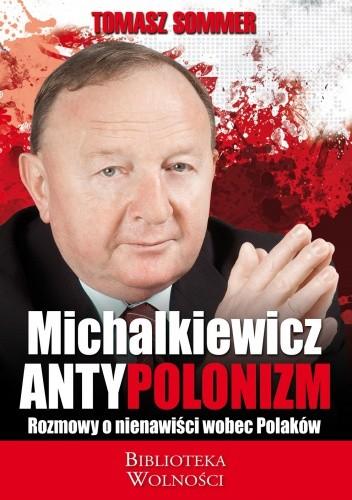 Okładka książki Michalkiewicz - Antypolonizm. Rozmowy o nienawiści wobec Polaków