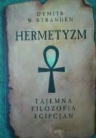 Hermetyzm. Tajemna Filozofia Egipcjan