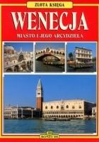 Wenecja. Miasto i jego arcydzieła