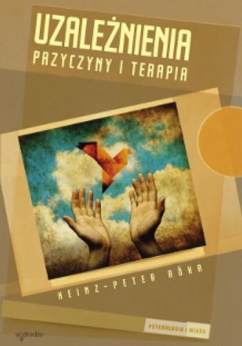 Okładka książki Uzależnienia. Przyczyny i terapia