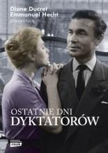Okładka książki Ostatnie dni dyktatorów