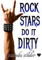Rock Stars Do It Dirty