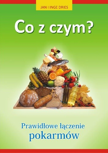 Okładka książki Co z czym? Prawidłowe łączenie pokarmów