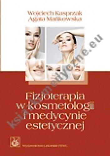 Okładka książki Fizjoterapia w kosmetologii i medycynie estetycznej