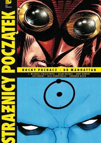 Okładka książki Strażnicy - Początek: Nocny Puchacz / Dr Manhattan