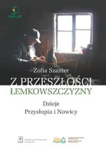Okładka książki Z przeszłości Łemkowszczyzny. Dzieje Przysłopia i Nowicy