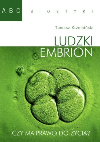 Okładka książki Ludzki embrion. Czy ma prawo do życia?