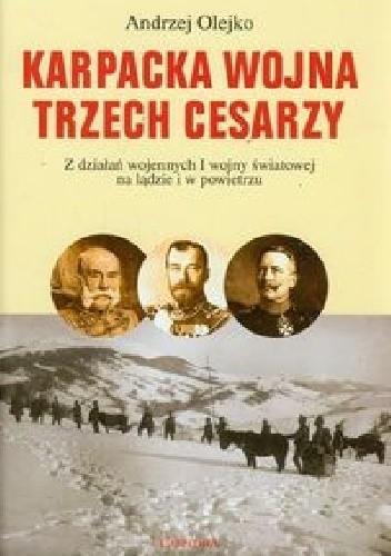 Okładka książki Karpacka wojna trzech cesarzy. Z działań wojennych I wojny światowej na lądzie i w powietrzu.