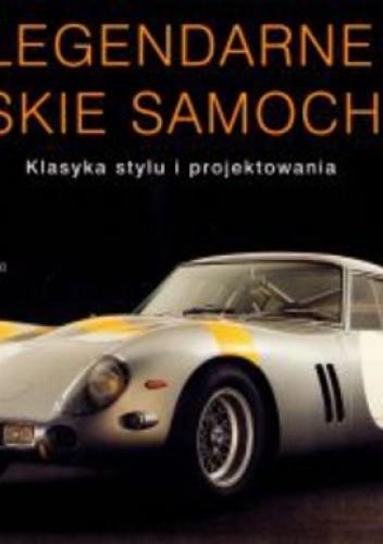 Okładka książki Legendarne włoskie samochody, Klasyka stylu i projektowania