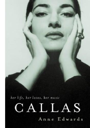 Okładka książki Callas: Her Life, Her Loves, Her Music