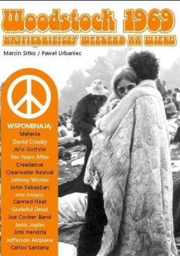 Okładka książki Woodstock 1969. Najpiękniejszy weekend XX wieku