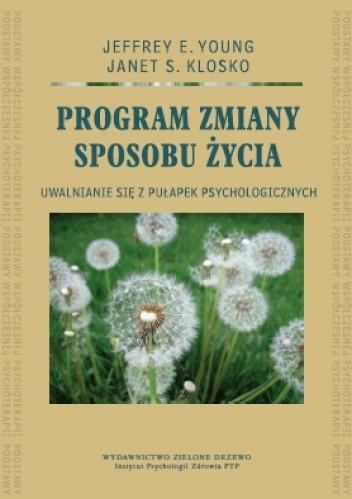 Okładka książki Program zmiany sposobu życia. Uwalnianie się z pułapek psychologicznych