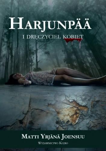 Okładka książki Harjunpaa i dręczyciel kobiet