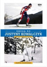 Droga do Justyny Kowalczyk. Historia biegów narciarskich - Daniel Ludwiński