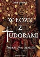 W łożu z Tudorami. Intymne życie dynastii