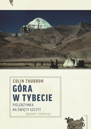 Okładka książki Góra w Tybecie. Pielgrzymka na święty szczyt