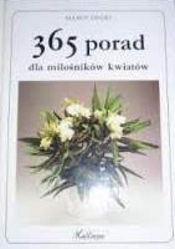 Okładka książki 365 porad dla miłośników kwiatów