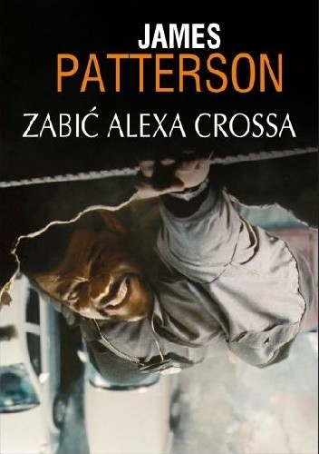 Okładka książki Zabić Alexa Crossa